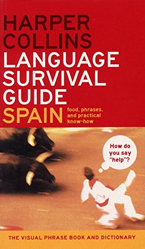 9780060537401: HarperCollins Language Survival Guide: Spain: The Visual Phrasebook and Dictionary (HarperCollins Language Survival Guides)