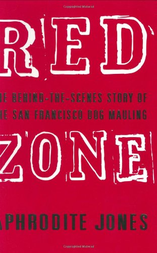 9780060537791: Red Zone: The Behind-the-Scenes Story of the San Francisco Dog Mauling