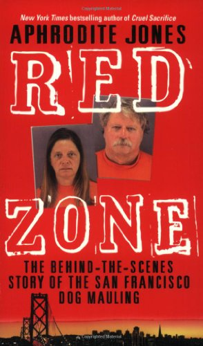 9780060537821: Red Zone: The Behind-the-Scenes Story of the San Francisco Dog Mauling