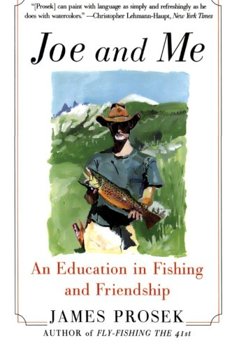 9780060537845: Joe and Me: An Education in Fishing and Friendship