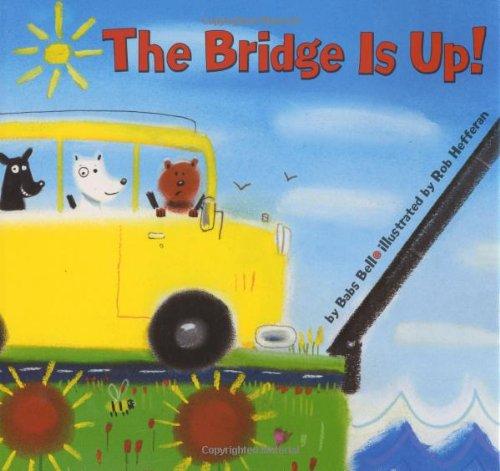 9780060537937: The Bridge Is Up!