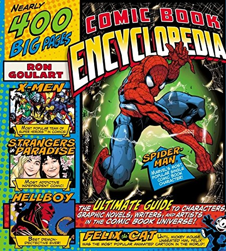 Comic Book Encyclopedia: The Ultimate Guide To Characters, Graphic Novels, Writers, And Artists I...