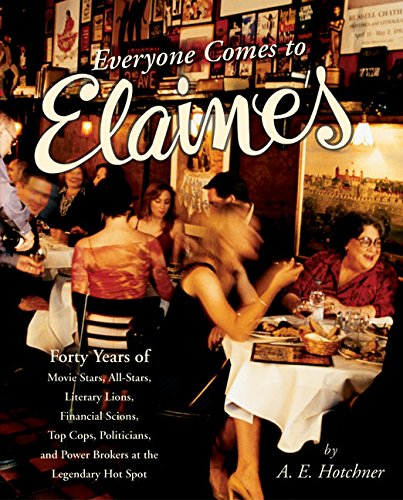 9780060538187: Everyone Comes to Elaine's: Forty Years of Movie Stars, All-Stars, Literary Lions, Financial Scions, Top Cops, Politicians, and Power Brokers at the Legendary Hot Spot