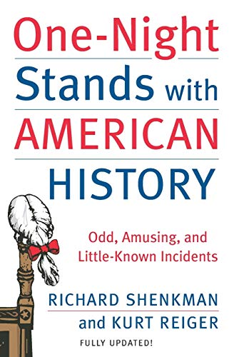 9780060538200: One-Night Stands with American History (Revised and Updated Edition): Odd, Amusing, and Little-Known Incidents