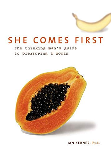 9780060538255: She Comes First: The Thinking Man's Guide to Pleasuring a Woman