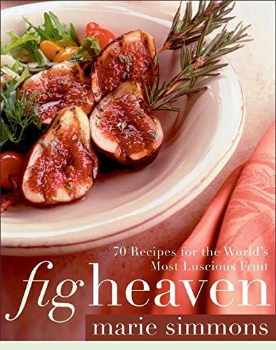 9780060538491: Fig Heaven: 70 Recipes for the World's Most Luscious Fruit