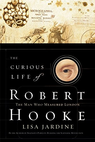 9780060538972: The Curious Life of Robert Hooke: The Man Who Measured London