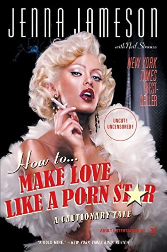 9780060539108: How to Make Love Like a Porn Star: A Cautionary Tale