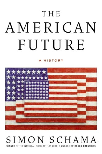 The American Future: A History: Schama, Simon