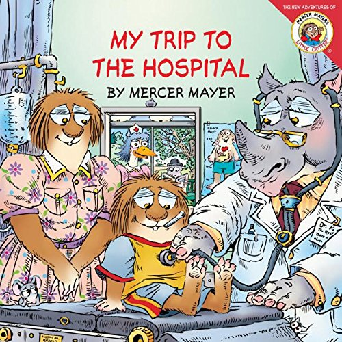 9780060539498: Little Critter: My Trip to the Hospital