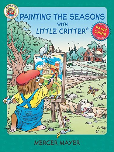 9780060539566: Little Critter: Painting the Seasons with Little Critter