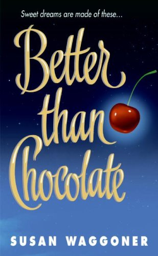 9780060539788: Better Than Chocolate