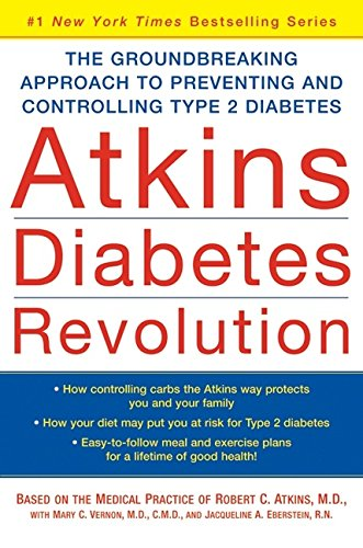 9780060540081: Atkins Diabetes Revolution: The Groundbreaking Approach to Preventing and Controlling Type 2 Diabetes