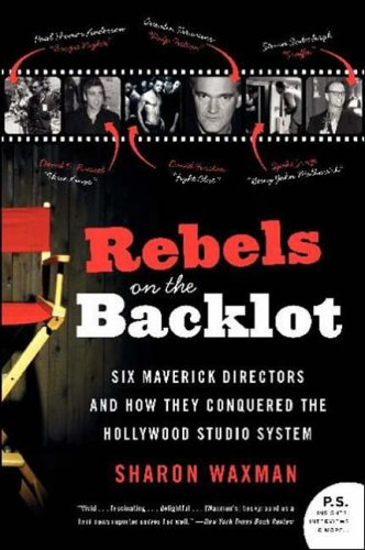9780060540180: Rebels on the Backlot: Six Maverick Directors and How They Conquered the Hollywood Studio System: 6 Maverick Directors and How They Conquered the Hollywood Studio System (P.S.)