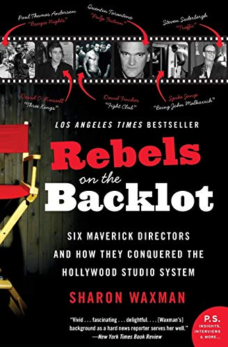 9780060540180: Rebels on the Backlot: Six Maverick Directors and How They Conquered the Hollywood Studio System (P.S.)