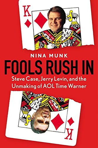 9780060540340: Fools Rush in: Steve Case, Jerry Levin and the Unmaking of AOL Time Warner
