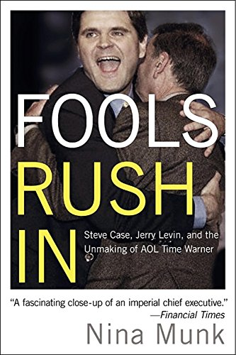 9780060540357: Fools Rush in: Steve Case, Jerry Levin and the Unmaking of AOL Time Warner