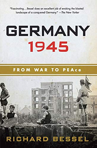 9780060540371: Germany 1945: From War to Peace