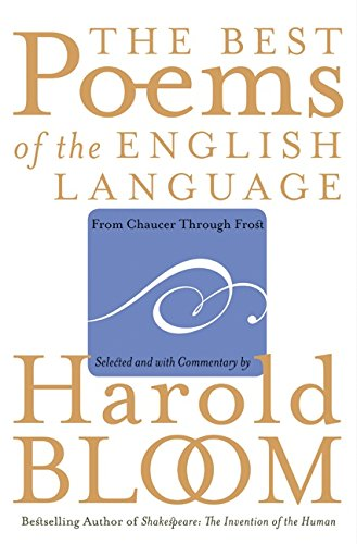 The Best Poems of the English Language: From Chaucer Through Frost: Bloom, Harold