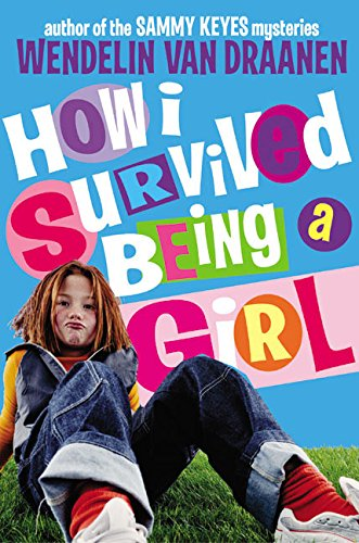 9780060540739: How I Survived Being a Girl