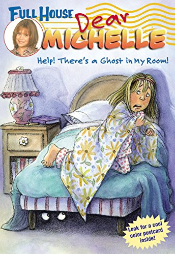 9780060540838: Full House: Dear Michelle #1: Help! There's a Ghost in My Room: (Help! There's a Ghost in My Room)