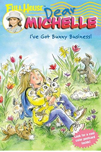 9780060540869: Full House: Dear Michelle #4: I've Got Bunny Business!: (I've Got Bunny Business!)