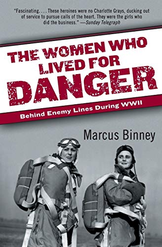 9780060540883: The Women Who Lived for Danger: Behind Enemy Lines During WWII