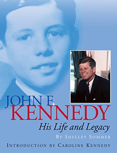 John F. Kennedy: His Life and Legacy: Shelley Sommer