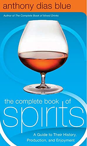 9780060542184: The Complete Book of Spirits: A Guide to Their History, Production, and Enjoyment (Drinking Guides)