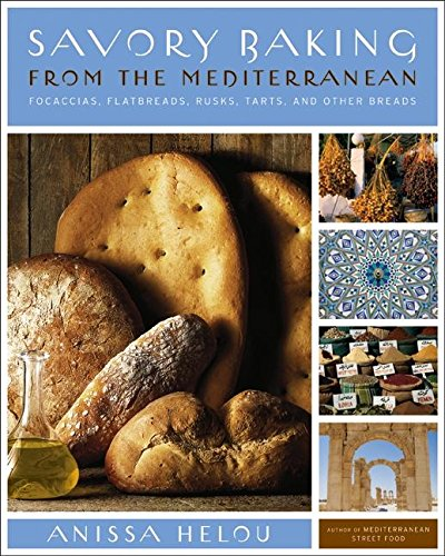 9780060542191: Savory Baking from the Mediterranean: Focaccias, Flatbreads, Rusks, Tarts, and Other Breads