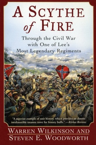 9780060542290: A Scythe of Fire: Through the Civil War with One of Lee's Most Legendary Regiments