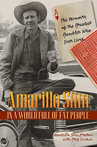 9780060542351: Amarillo Slim in a World Full of Fat People: The Memoirs of the Greatest Gambler Who Ever Lived