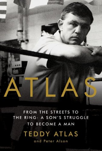 9780060542405: Atlas: From the Streets to the Ring: A Son's Struggle to Become a Man