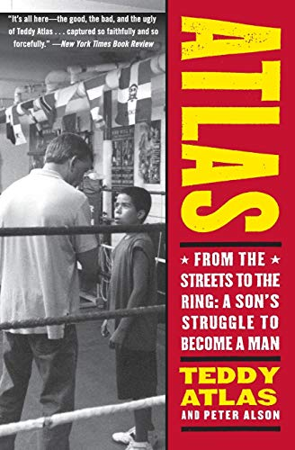 9780060542412: Atlas: From the Streets to the Ring: A Son's Struggle to Become a Man