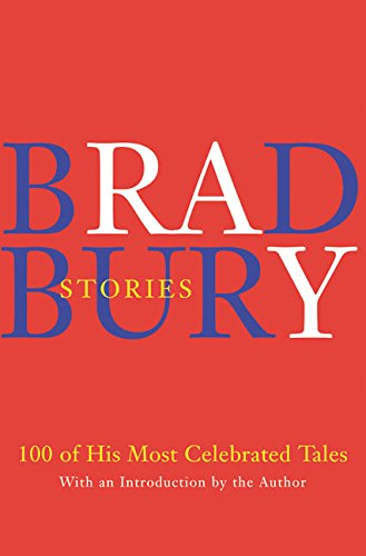 9780060542429: Bradbury Stories: 100 of His Most Celebrated Tales