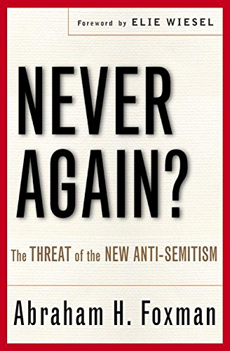 9780060542467: Never Again?: The Threat of the New Anti-Semitism