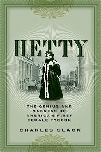 9780060542566: Hetty: The Genius and Madness of America's First Female Tycoon