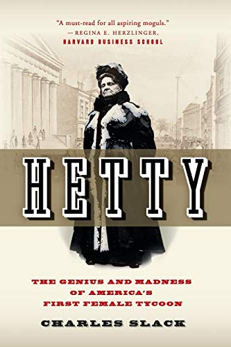 9780060542573: Hetty: The Genius and Madness of America's First Female Tycoon