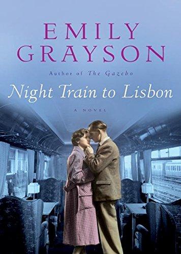 9780060542641: Night Train to Lisbon: A Novel (Grayson, Emily)