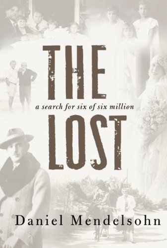 The Lost: A Search for Six of Six Million: Mendelsohn, Daniel