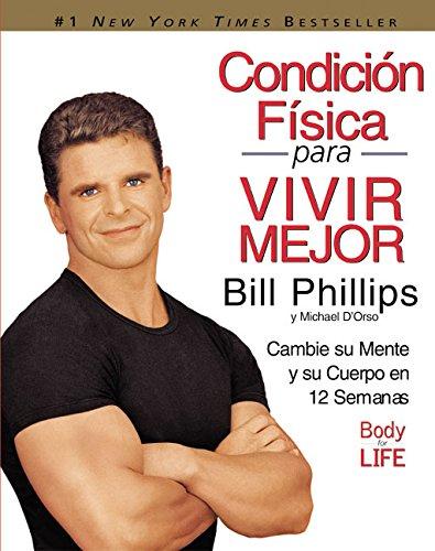 9780060543006: Condicion Fisica para Vivir Mejor: Cambie su Mente y su Cuerpo en 12 Semanas (Spanish Edition)