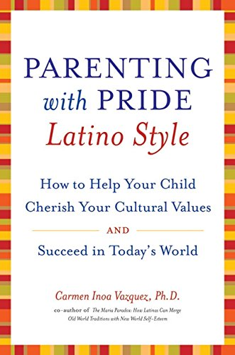 9780060543013: Parenting with Pride Latino Style: How to Help Your Child Cherish Your Cultural Values and Succeed in Today's World