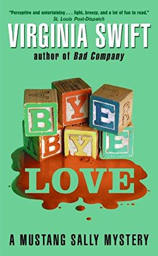 9780060543327: Bye, Bye, Love (Mustang Sally Mysteries)