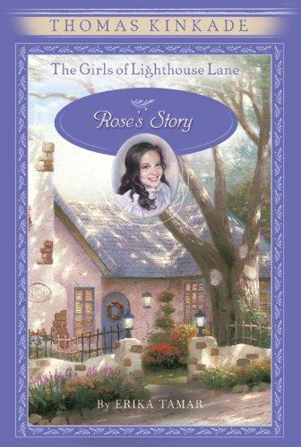 Rose's Story (The Girls of Lighthouse Lane,: Kinkade, Thomas; Tamar,