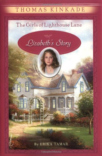 The Girls of Lighthouse Lane #3: Lizabeth's Story (0060543485) by Kinkade, Thomas