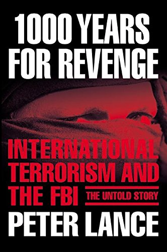 9780060543549: 1000 Years for Revenge: International Terrorism and the FBI--the Untold Story