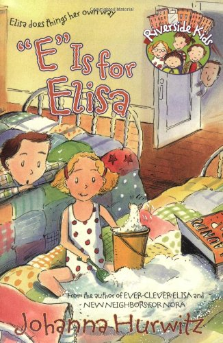 E Is for Elisa (Riverside Kids): Hurwitz, Johanna