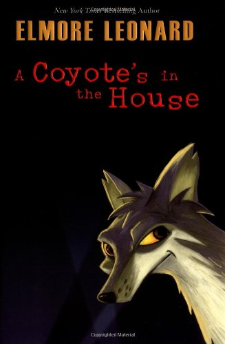 9780060544041: A Coyote's in the House
