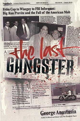 9780060544225: The Last Gangster: From Cop to Wiseguy to FBI Informant: Big Ron Previte and the Fall of the American Mob