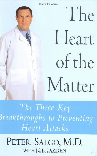 9780060544287: The Heart of the Matter: The Three Key Breakthroughs to Preventing Heart Attacks